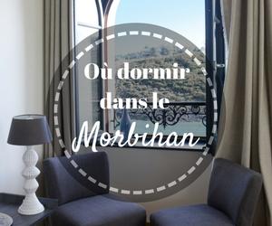 Les hébergements dans le Morbihan, où dormir